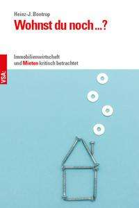 Heinz J. Bontrup: Wohnst du noch ...?, Buch