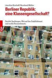 Joachim Bischoff: Berliner Republik: eine Klassengesellschaft, Buch