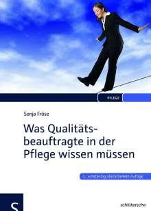 Sonja Fröse: Was Qualitätsbeauftragte in der Pflege wissen müssen, Buch