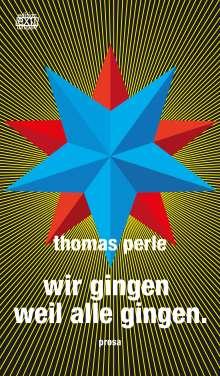 Thomas Perle: wir gingen weil alle gingen., Buch