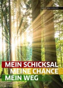 Horst Joachimbauer: Mein Schicksal, meine Chance, mein Weg, Buch