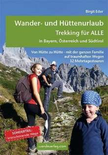 Birgit Eder: Wander- und Hüttenurlaub. Trekking für ALLE in Bayern, Österreich und Südtirol, Buch