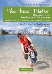 Susanne Kaiser: Abenteuer Natur Oberösterreich: Mühlviertel & Zentralraum, Buch