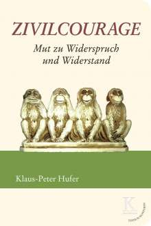 Klaus-Peter Hufer: Zivilcourage: Mut zu Widerspruch und Widerstand, Buch