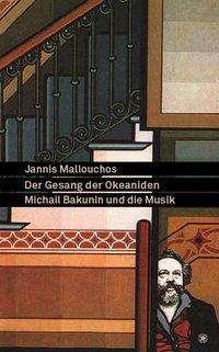 Mallouchos Jannis: Der Gesang der Okeaniden, Buch