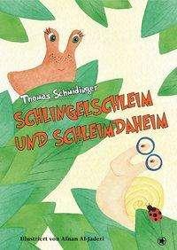 Thomas Schmidinger: Schlingelschleim und Schleimdaheim, Buch