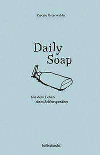 Pascale Osterwalder: Daily Soap, Buch