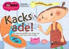 Michael Lankes: Kacks ade! Das Bilder-Erzählbuch für Kinder, die keine volle Hose mehr wollen, Buch
