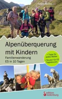 Heike Wolter: Alpenüberquerung mit Kindern - Familienwanderung E5 in 10 Tagen, Buch