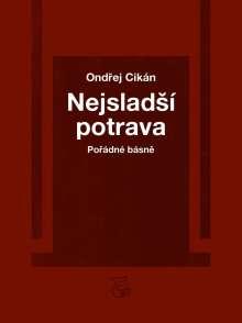 Ondrej Cikán: NejsladSí potrava, Buch
