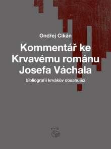 Ondrej Cikán: Kommentár ke Krvavému románu Josefa Váchala, Buch