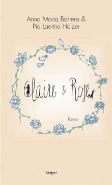 Anna Maria Bartens: Claire & Rose, Buch