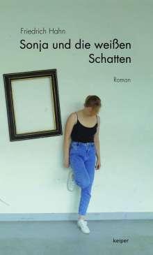 Friedrich Hahn: Sonja und die weißen Schatten, Buch