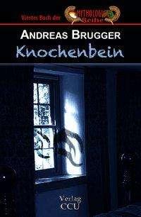 Andreas Brugger: Knochenbein, Buch