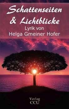 Helga Gmeiner Hofer: Schattenseiten & Lichtblicke, Buch
