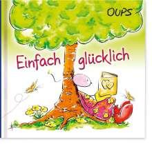 Kurt Hörtenhuber: Oups Minibuch - Einfach glücklich, Buch
