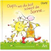 Kurt Hörtenhuber: Oups Kinderbuch - Oups, wo du bist scheint die Sonne, Buch