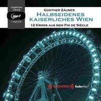 Günter Günter Zäuner: Halbseidenes Kaiserliches Wien, MP3-CD