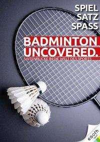 René Bachl: Badminton Uncovered, Buch