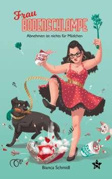 Bianca Schmidl: Frau Bodenschlampe, Buch