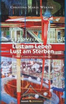 Christina Maria Werner: Lust am Leben - Lust am Sterben, Buch