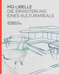 Peter Weinhäupl: MQ Libelle. Die Erweiterung eines Kulturareals, Buch