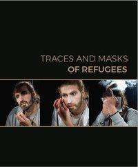 Monika Mokre: Traces and Masks of Refugees, Buch