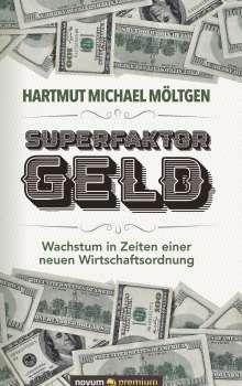 Hartmut Michael Möltgen: Superfaktor Geld, Buch