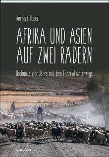 Norbert Huser: Afrika und Asien auf zwei Rädern, Buch
