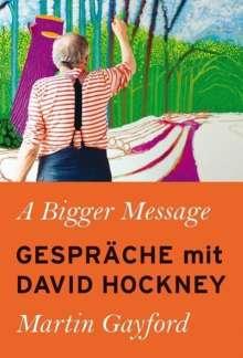 Martin Gayford: A Bigger Message, Buch