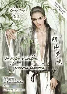 Yin Zhang: In tiefen Wäldern Träumen lauschen - Band 1 - zweisprachige Deluxe-Ausgabe Deutsch-Chinesisch, Buch