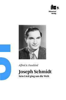 Alfred A. Fassbind: Joseph Schmidt, Buch