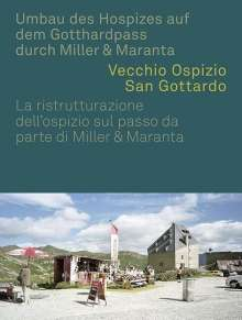 Umbau des Hospizes auf dem Gotthardpass durch Miller & Maranta, Buch