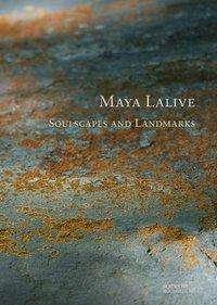 Dolores Denaro: Maya Lalive | Soulscapes and Landmarks, Buch