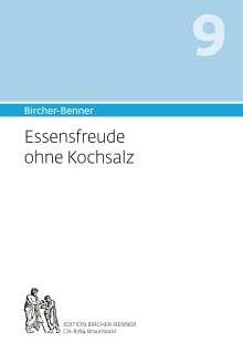 Andres Bircher: Bircher-Benner 9 Essensfreude ohne Kochsalz, Buch
