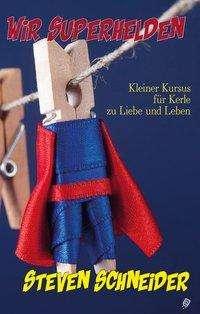 Steven Schneider: Wir Superhelden, Buch