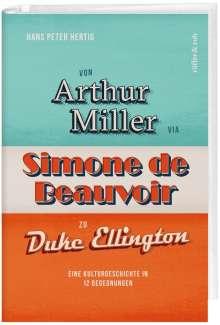 Hans Peter Hertig: Von Arthur Miller via Simone de Beauvoir zu Duke Ellington, Buch