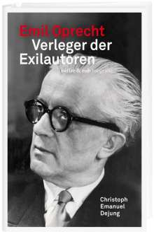 Christoph Emanuel Dejung: Emil Oprecht, Buch