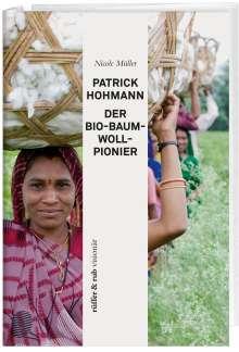 Nicole Müller: Patrick Hohmann - Der Baumwollpionier, Buch