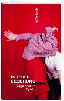 Birgit Schmid: In jeder Beziehung, Buch
