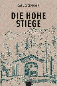 Carl Zuckmayer: Die hohe Stiege, Buch