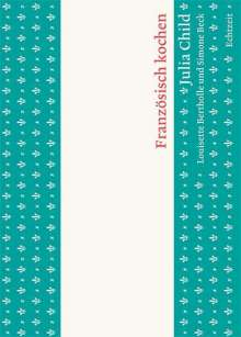 Julia Child: Französisch kochen, Buch