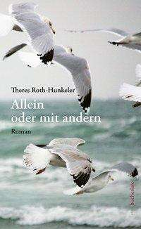 Theres Roth-Hunkeler: Allein oder mit andern, Buch