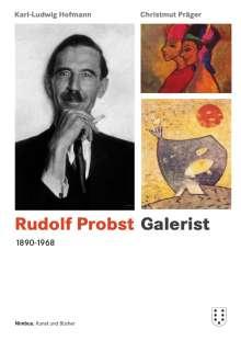 Karl-Ludwig Hofmann: Rudolf Probst 1890-1968, Galerist, Buch
