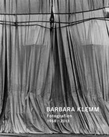 Barbara Klemm: Fotografien - Photographs 1968-2013, Buch