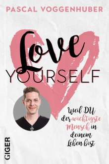 Pascal Voggenhuber: Love yourself, Buch