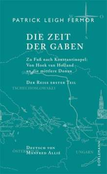 Patrick Leigh Fermor: Die Zeit der Gaben. Zu Fuß nach Konstantinopel, Buch