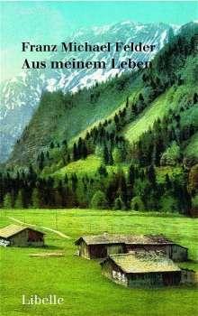 Franz Michael Felder: Aus meinem Leben, Buch