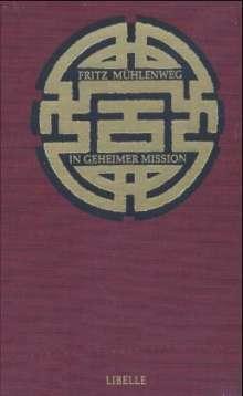 Fritz Mühlenweg: In geheimer Mission durch die Wüste Gobi, Buch