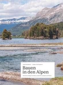 Köbi Gantenbein: Bauen in den Alpen, Buch